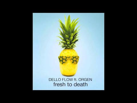Dello Flow - Fresh To Death ft. Orgen (Prod. Caleb Sarikey)
