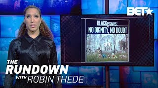 Black Graves - No Dignity, No Doubt   The Rundown With Robin Thede