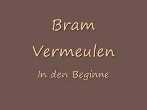 Bram Vermeulen - In den Beginne