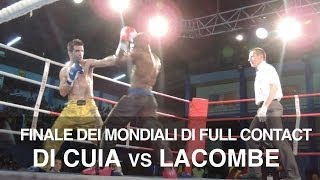Incontro integrale Finale Mondiale Full Contact. Di Cuia vs Lacombe
