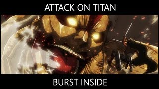 Attack On Titan Season 2 - Burst Inside [AMV]