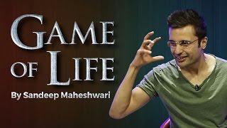 Game of Life - By Sandeep Maheshwari I Hindi I Be Fearless & Live With Confidence