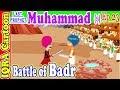 Battle Of Badr  || Prophet Muhammad (s) Ep 23