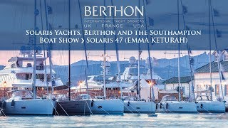 Solaris Yachts, Berthon and the Southampton Boat Show - Solaris 47 (EMMA KETURAH)