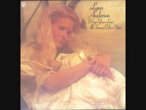 LYNN ANDERSON   Wrap your love all around your man