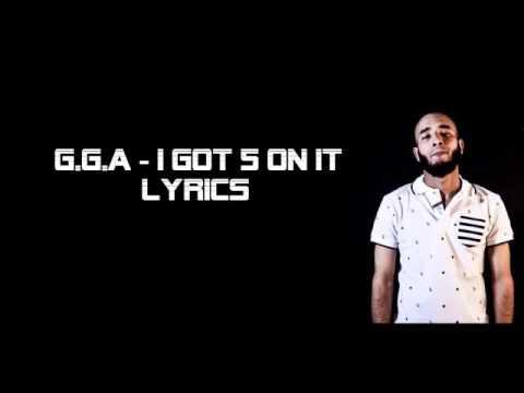 G.G.A I got 5 on it lyrics