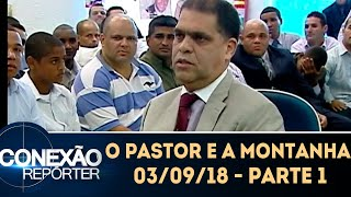 O Pastor e a Montanha - Parte 1   Conexão Repórter (03/09/18)