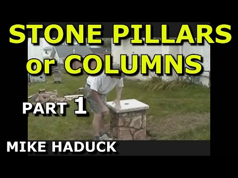 How I Build Stone Pillars Or Columns Part 1 Of 2 Mike