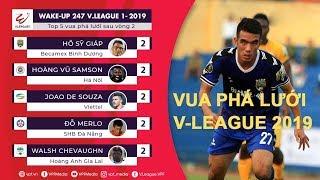 Bảng xếp hạng | Vua phá lưới V-League 2019 | Đừng coi thường chân sút nội