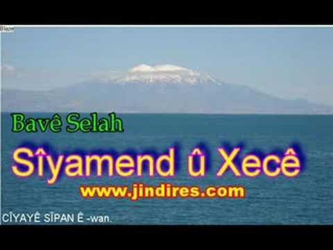 6 -SÎYAMEND Û XECÊ سيامند و خجي Bavê Selah