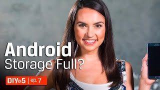Android Storage Full? Try these 5 Android Tips - DIY in 5 Ep. 7