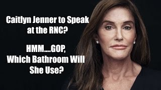 Caitlyn Jenner to Speak at the RNC: Which Bathroom Will She Use?