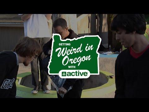 Getting Weird In Oregon