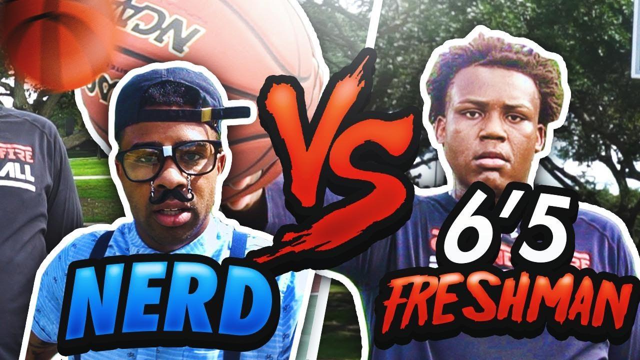 NERD vs 6'5 HIGHSCHOOL FRESHMAN!!!!