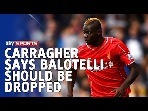 Jamie Carragher says Mario Balotelli should be dropped for Liverpool's game with Real Madrid
