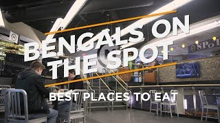 Bengals On the Spot: Best Places to Eat