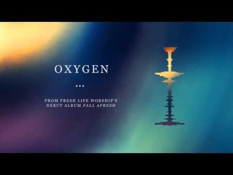 Fresh Life Worship - Oxygen