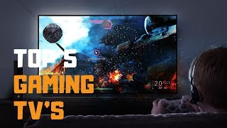Best Gaming TVs in 2019 - Top 5 Gaming TVs Review