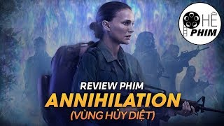 Review phim ANNIHILATION (Vùng hủy diệt)
