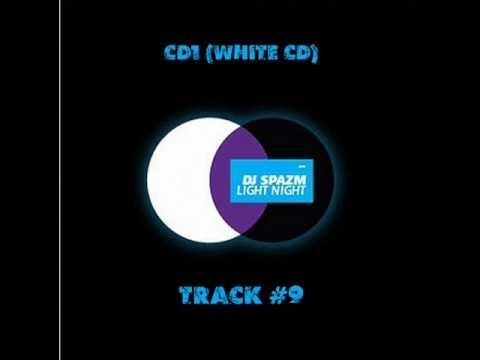 Dj Spazm - Track 9 (Light Night CD1 White CD)
