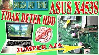 Memperbaiki Asus X453S Tidak Detek Hardisk / Repair Laptop X453SA Rev.2.0 Not Detect Hard Drive