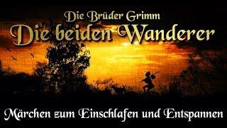 Die beiden Wanderer - Märchen der Brüder Grimm (Hörbuch deutsch) Märchen für Kinder