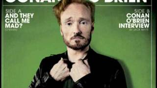 Conan O'Brien - And They Call Me Mad?