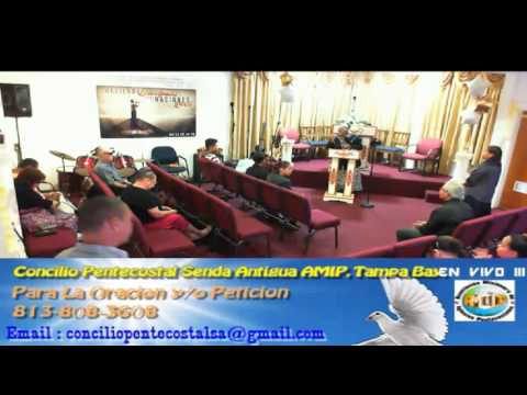 Culto Evangelistico Concilio Pentecostal Senda Antigua AMIP Tampa Bay. 05-01-2016