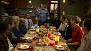 It's Always Sunny in Philadelphia - Thanksgiving dinner.