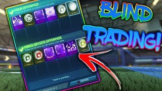 BLIND TRADING | I GOT A MYSTERY | ITS ALL IN THE LINE | *INSANE* | Rocket League