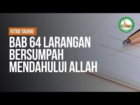 Bab 64 Larangan Bersumpah Mendahului Allah - Ustadz Ahmad Zainuddin Al Banjary