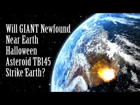ALERT! Breaking! Will GIANT Newfound Asteroid TB145 hit Earth on Halloween?