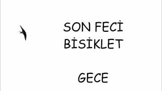 Son Feci Bisiklet - Gece (Lyrics)