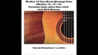 Ajek Hassan  Quot Medley 10 Lagu Slow Rock Jiwang 90an Quot  Versi Akustik