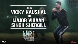 URI | From Vicky Kaushal To Major Vihaan Singh Shergill | Aditya Dhar | 11th Jan