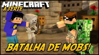 Minecraft: A SÉRIE 2 - BATALHA DE MOBS! #25