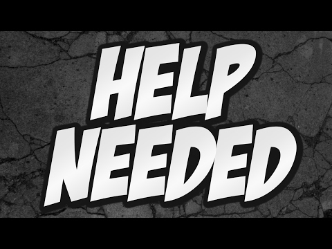HELP NEEDED !!!! WANNA WORK WITH ME ???