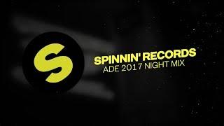 Spinnin' Records ADE 2017 - Night Mix