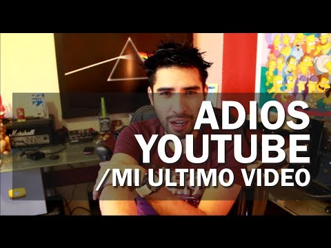 ADIOS YouTube =(....