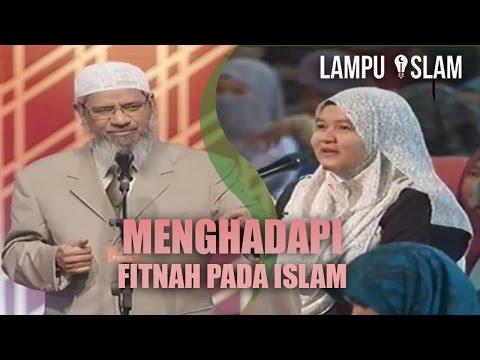 Bagaimana Kita Menghadapi Fitnah Pada Islam? | Dr. Zakir Naik