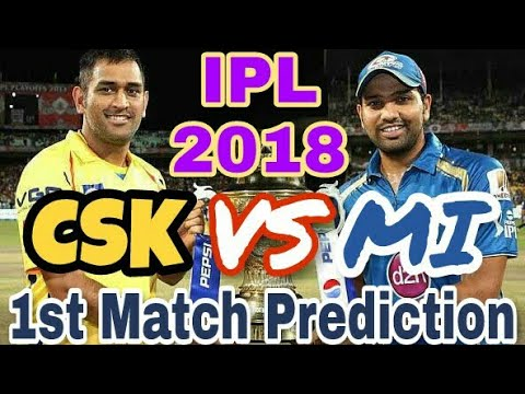 CSK VS MI 1st Match | IPL 2018 | Season 11 | 7th April 2018 | Match Prediction | Key Players