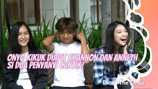 Download lagu ONYO KIKUK DIAPIT SHANNON DAN ANNETH SI DUA PENYANYI CANTIK! | DIARY THE ONSU (3/7/21) P3