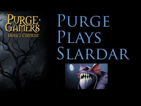Purge Plays Slardar (Tips)