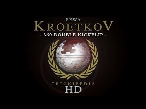 Sewa Kroetkov: Trickipedia - 360 Double Kickflip