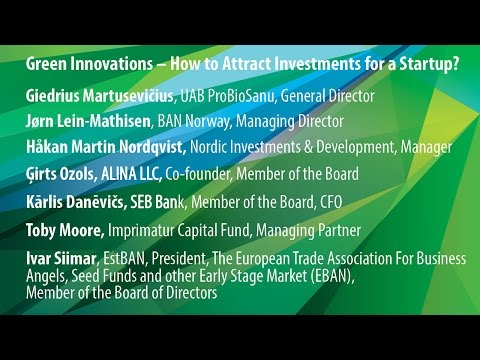 Baltic Green Innovation Forum 2016 | Green Innovations – How to Attract Investments for a Startup?