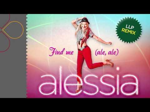 Sonerie telefon » Alessia – Find me (ale, ale) (LLP Remix)