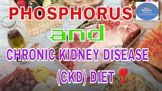 PHOSPHORUS AND YOUR CHRONIC KIDNEY DISEASE (CKD) DIET /WHAT ARE THE FOODS HIGH IN PHOSPHORUS?
