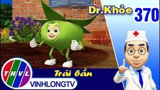 THVL | Dr. Khỏe – Tập 370: Trái bần - Phần 2