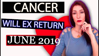 CANCER, WILL EX RETURN TWINFLAME Soulmate LOVE TAROT READINGS JUNE 2019