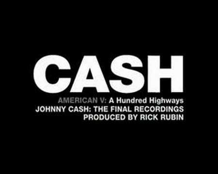 JOHNNY CASH: AMERICAN V - A HUNDRED HIGHWAYS